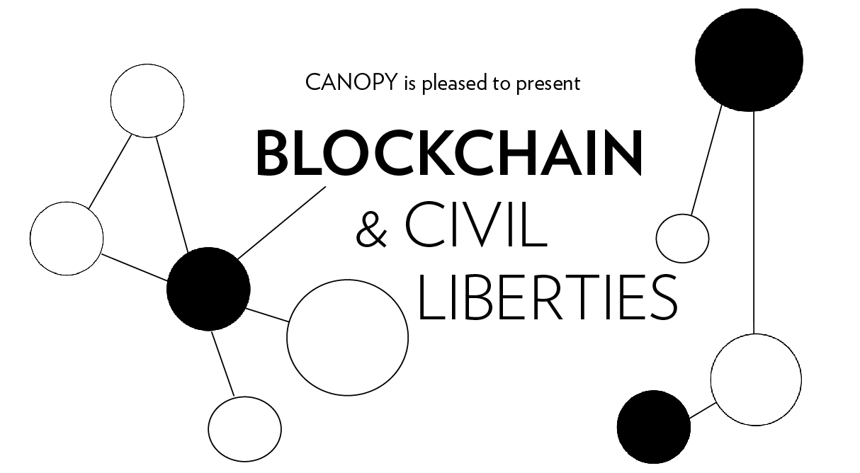 BLOCKCHAIN & CIVIL LIBERTIES PRESENTED BY CANOPY