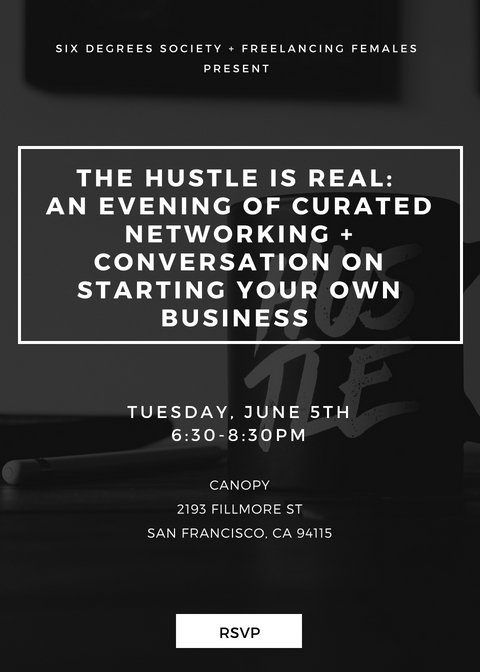 FREELANCING FEMALES + SIX DEGREES SOCIETY PRESENT THE HUSTLE
