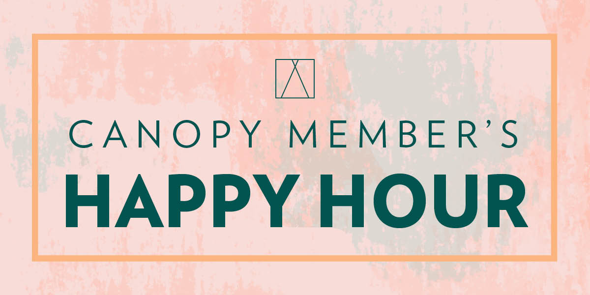 CANOPY Community Happy Hour